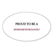 Proud to be a Hydrometeorologist Oval Sticker