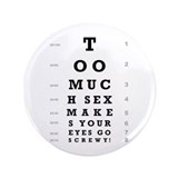 """Too Much Sex"" 3.5"" Button (100 pac"