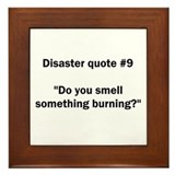 Disaster quote #9 - Framed Tile