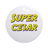 Super cesar Ornament (Round)