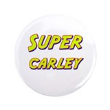 "Super carley 3.5"" Button"