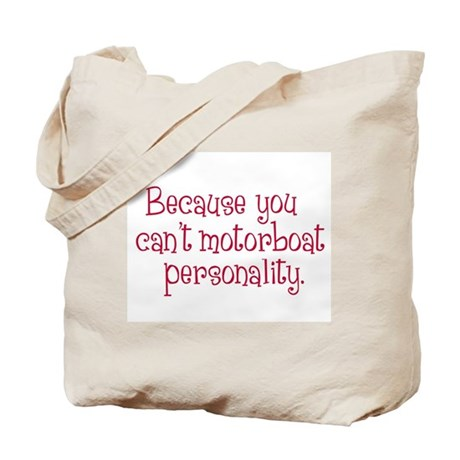 Can't Motorboat Personality Tote Bag