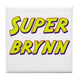 Super brynn Tile Coaster