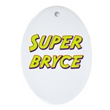 Super bryce Oval Ornament