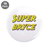 "Super bryce 3.5"" Button (10 pack)"