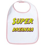 Super bryanna Bib