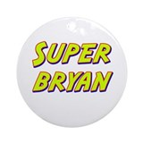 Super bryan Ornament (Round)