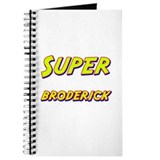Super broderick Journal