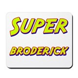 Super broderick Mousepad