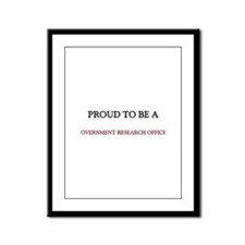 Proud to be a Government Research Officer Framed P