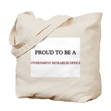 Proud to be a Government Research Officer Tote Bag