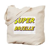 Super brielle Tote Bag