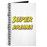 Super briana Journal