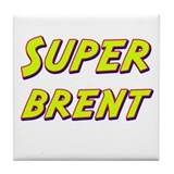 Super brent Tile Coaster
