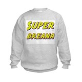 Super breana Sweatshirt
