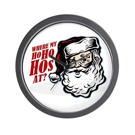 SANTA WHERE MY HOs AT? Wall Clock