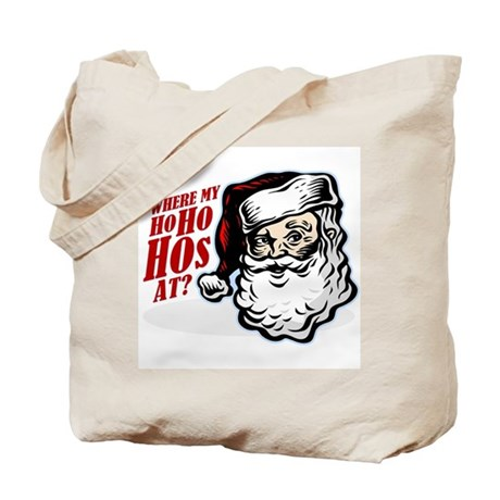 SANTA WHERE MY HOs AT? Tote Bag