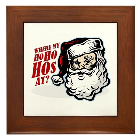 SANTA WHERE MY HOs AT? Framed Tile