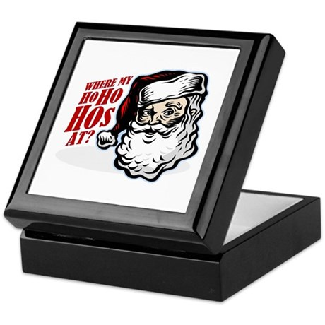 SANTA WHERE MY HOs AT? Keepsake Box