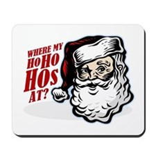 SANTA WHERE MY HOs AT? Mousepad