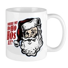 SANTA WHERE MY HOs AT? Mug