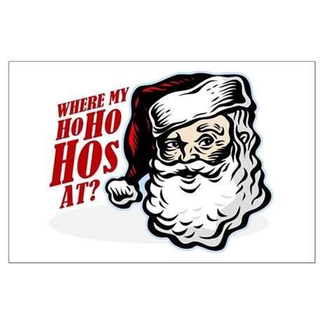 SANTA WHERE MY HOs AT? Large Poster