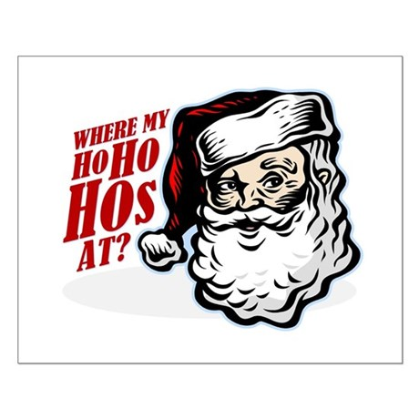 SANTA WHERE MY HOs AT? Small Poster