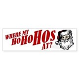 SANTA WHERE MY HOs AT? Bumper Car Sticker