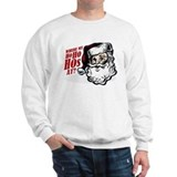 SANTA WHERE MY HOs AT? Sweatshirt