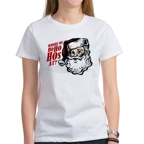 SANTA WHERE MY HOs AT? Women's T-Shirt