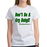 Don't Be A Cry Baby Tee