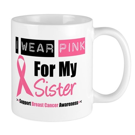 I Wear Pink For My Sister Mug