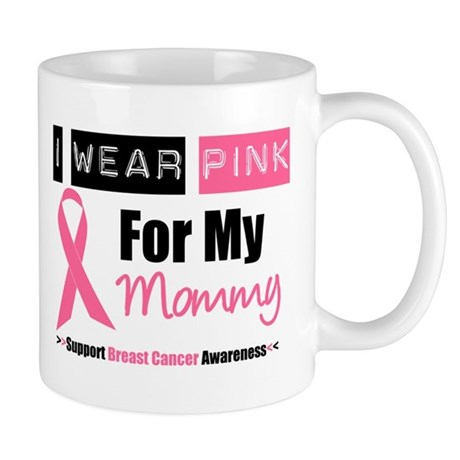 I Wear Pink For My Mommy Mug