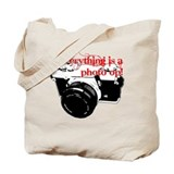 Everything's a photo op Tote Bag