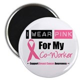 I Wear Pink (Co-Worker) Magnet