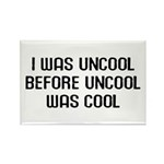 I Was Uncool Rectangle Magnet