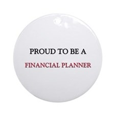 Proud to be a Financial Planner Ornament (Round)