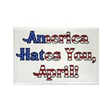 America Hates You, April! Rectangle Magnet (10 pac