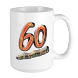 60th birthday & still hot Mug