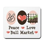 Peace Love Bull Market Mousepad