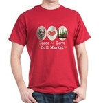Peace Love Bull Market Dark T-Shirt