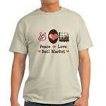 Peace Love Bull Market Light T-Shirt