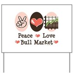 Peace Love Bull Market Yard Sign