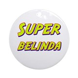 Super belinda Ornament (Round)