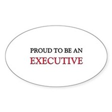 Proud To Be A EXECUTIVE DIRECTOR Oval Decal