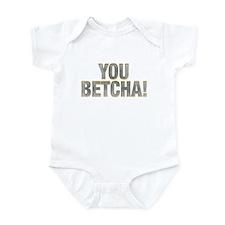 You Betcha! Infant Bodysuit