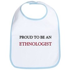 Proud To Be A ETHNOLOGIST Bib