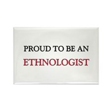 Proud To Be A ETHNOLOGIST Rectangle Magnet