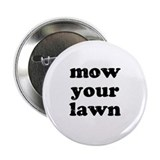 "Mow Your Lawn 2.25"" Button"