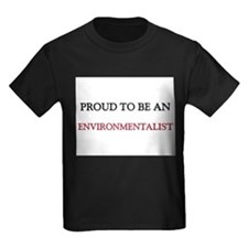 Proud To Be A ENVIRONMENTALIST T